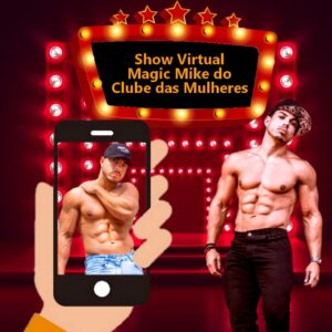 Show Virtual do Magic Mike do Clube das Mulheres